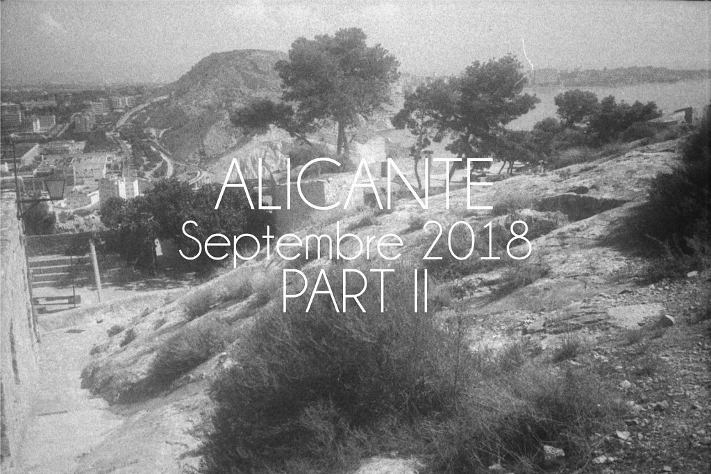 ALICANTE - Septembre 2018 - Part II